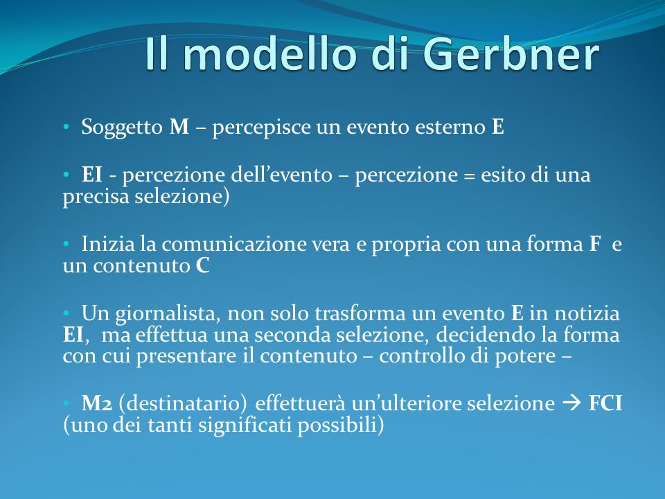 Il modello di Gerbner Soggetto M – percepisce un evento esterno E