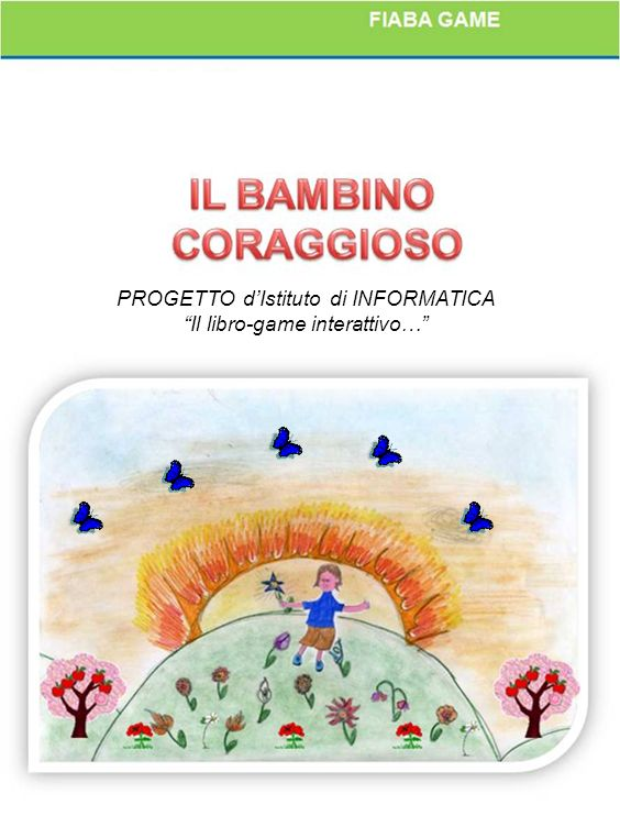 PROGETTO d'Istituto di INFORMATICA Il libro-game interattivo…
