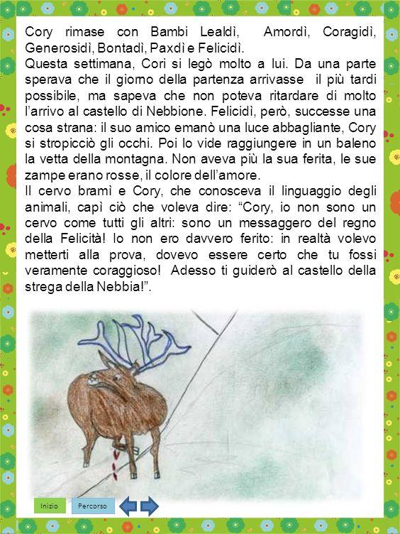 Cory rimase con Bambi Lealdì, Amordì, Coragidì, Generosidì, Bontadì, Paxdì e Felicidì.