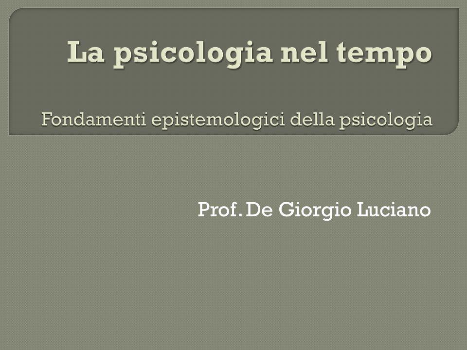 La psicologia nel tempo Fondamenti epistemologici della psicologia