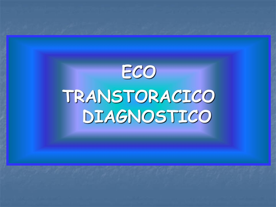 ECO TRANSTORACICO DIAGNOSTICO