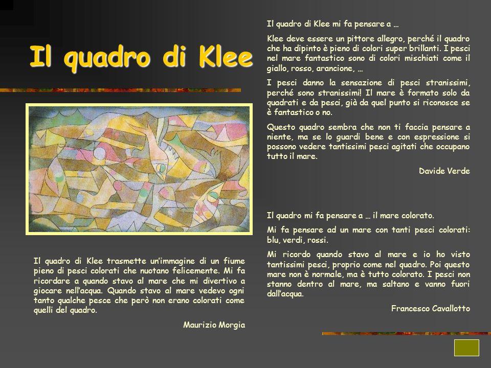 Il quadro di Klee Il quadro di Klee mi fa pensare a …