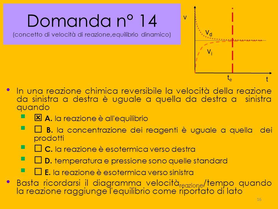 Domanda n° 14 (concetto di velocità di reazione,equilibrio dinamico)