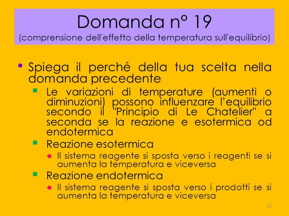 Domanda n° 19 (comprensione dell effetto della temperatura sull equilibrio)