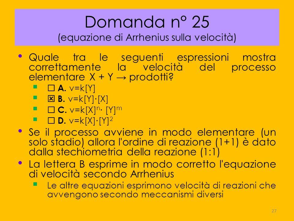 Domanda n° 25 (equazione di Arrhenius sulla velocità)