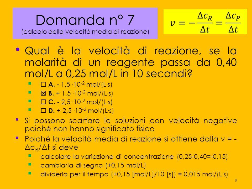 Domanda n° 7 (calcolo della velocità media di reazione)