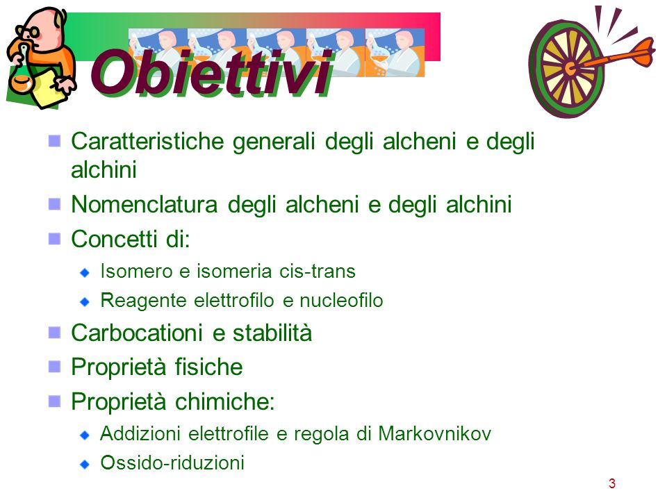 Obiettivi Caratteristiche generali degli alcheni e degli alchini