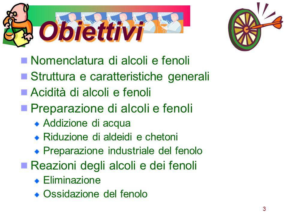 Obiettivi Preparazione di alcoli e fenoli