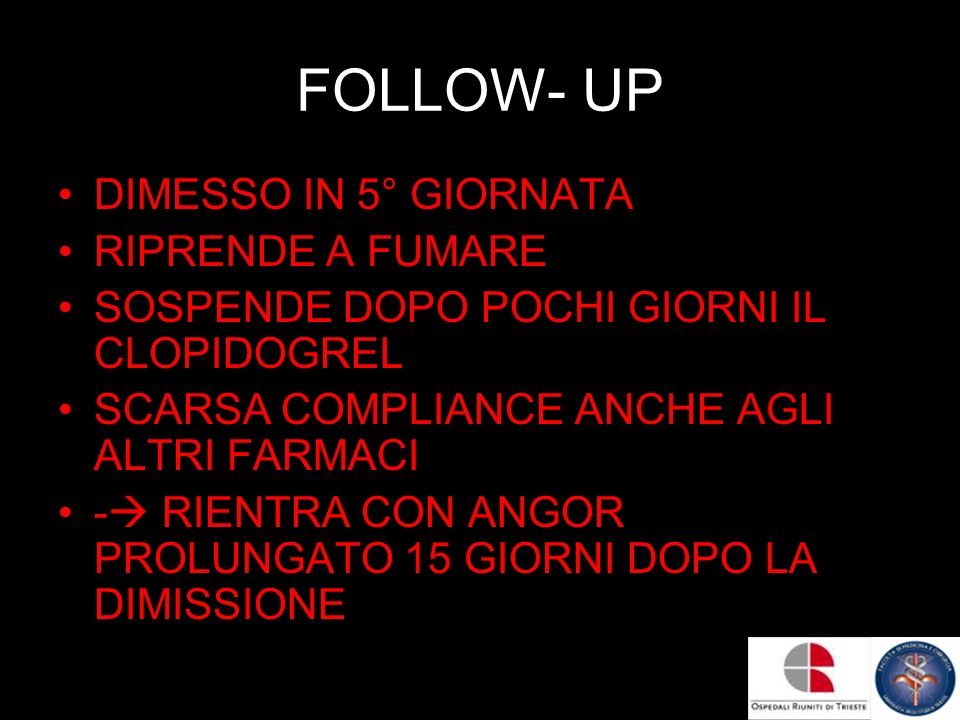 FOLLOW- UP DIMESSO IN 5° GIORNATA RIPRENDE A FUMARE