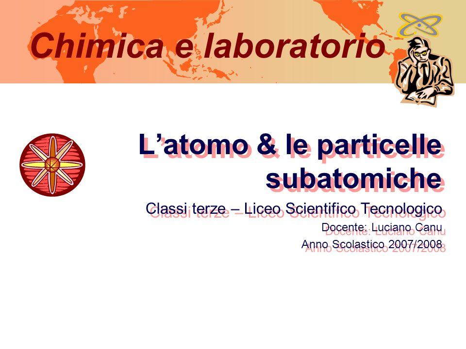 Chimica e laboratorio L'atomo & le particelle subatomiche