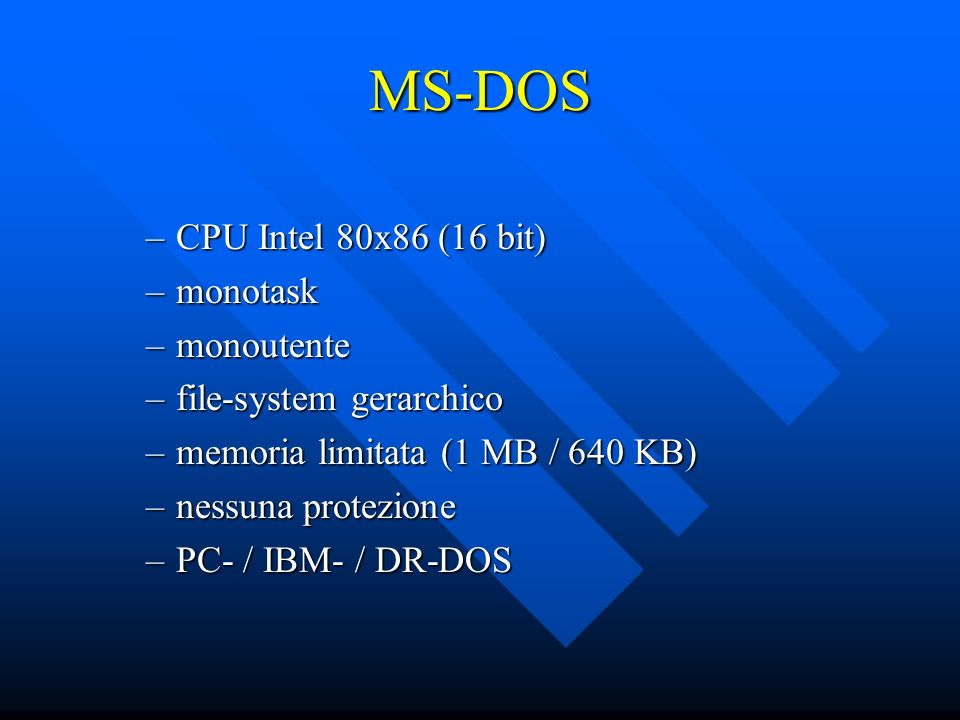 MS-DOS CPU Intel 80x86 (16 bit) monotask monoutente