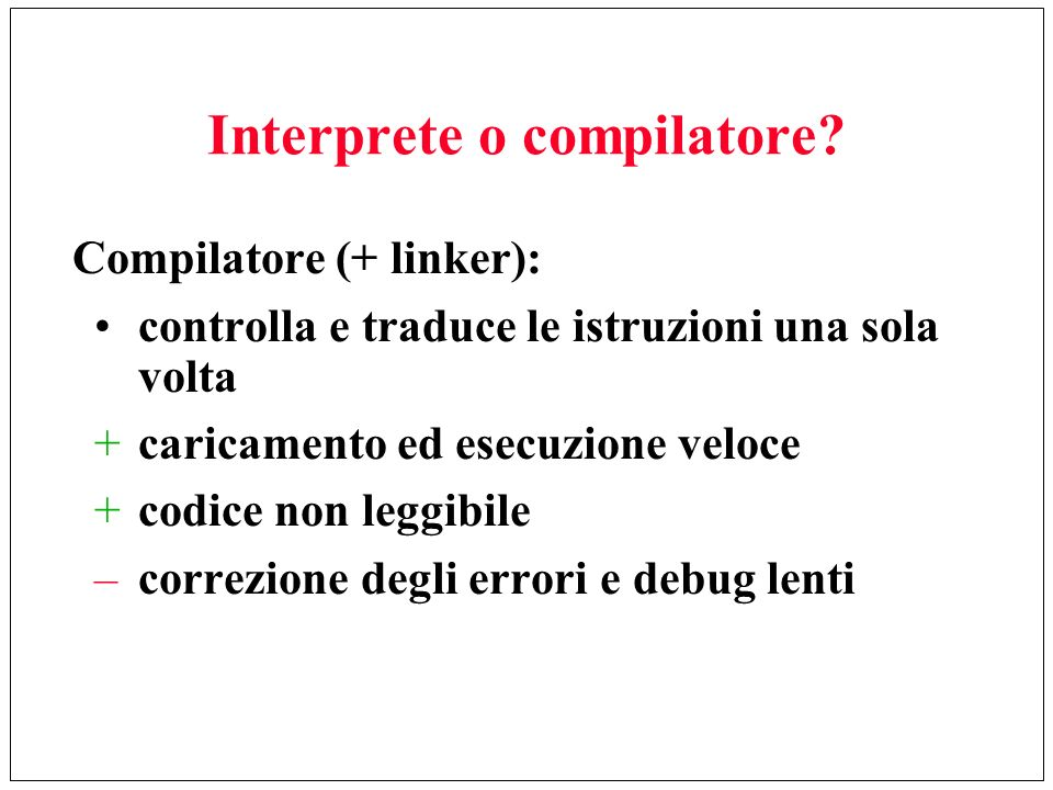 Interprete o compilatore