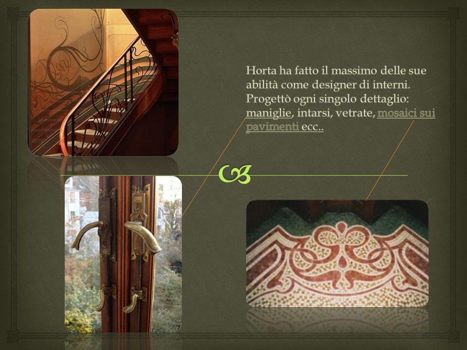 Horta ha fatto il massimo delle sue abilità come designer di interni