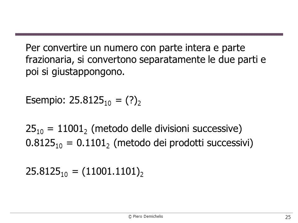 Per convertire un numero con parte intera e parte frazionaria, si convertono separatamente le due parti e poi si giustappongono.