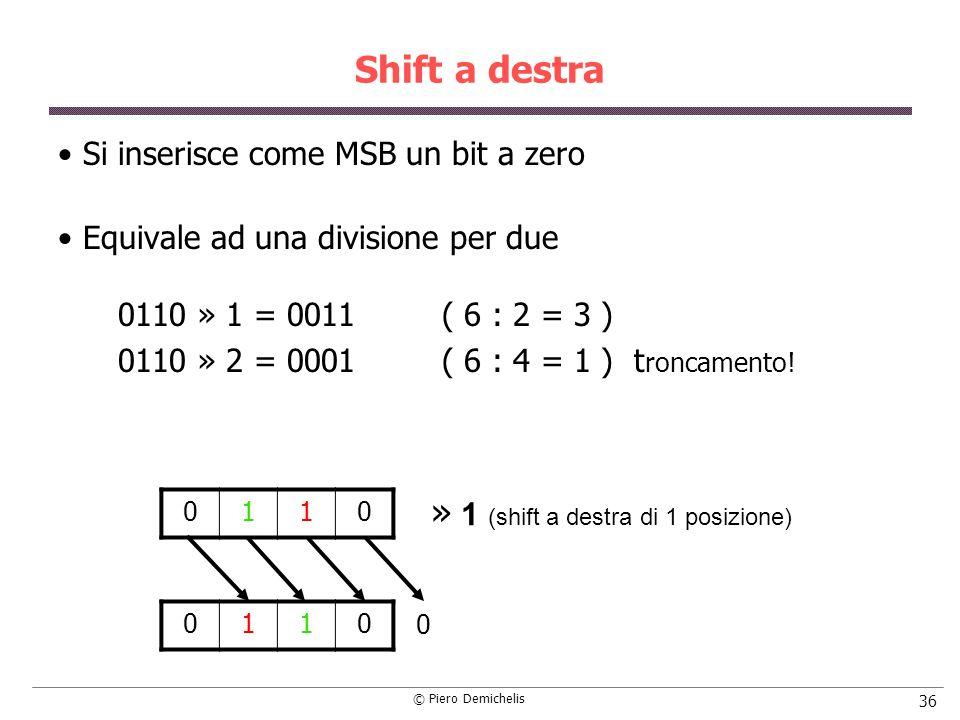 » 1 (shift a destra di 1 posizione)