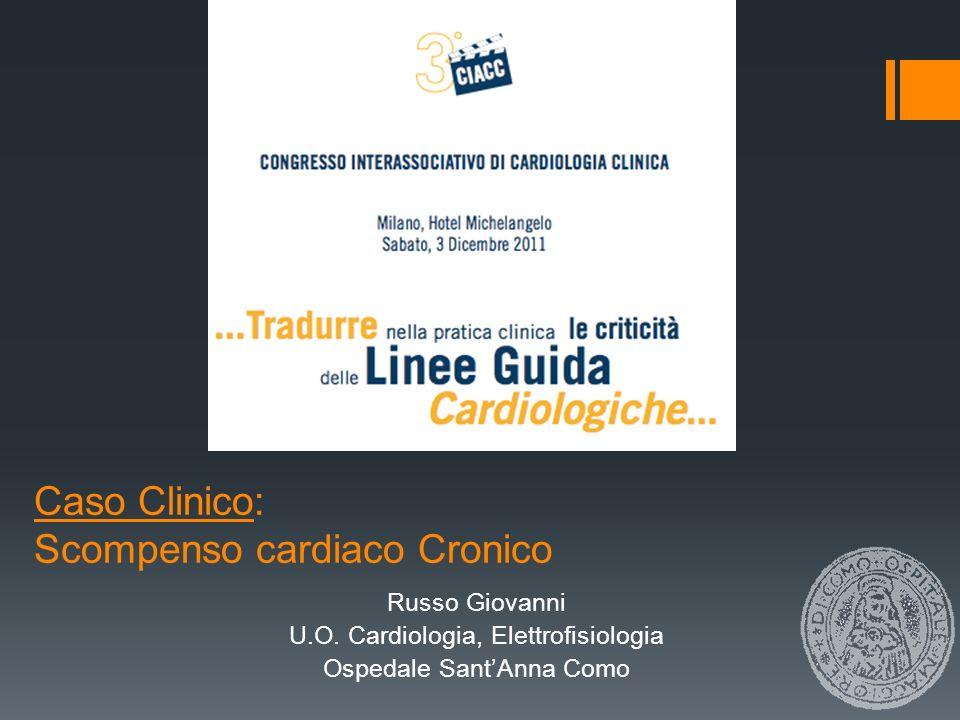 Caso Clinico: Scompenso cardiaco Cronico