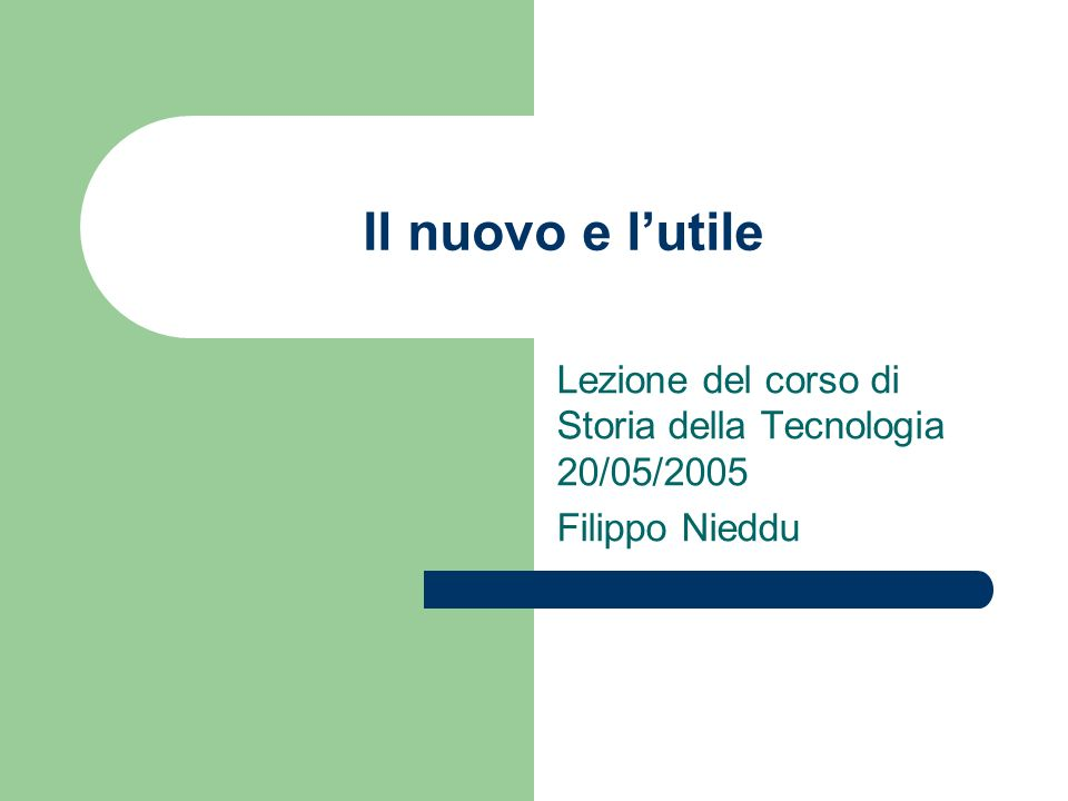 Lezione del corso di Storia della Tecnologia 20/05/2005 Filippo Nieddu