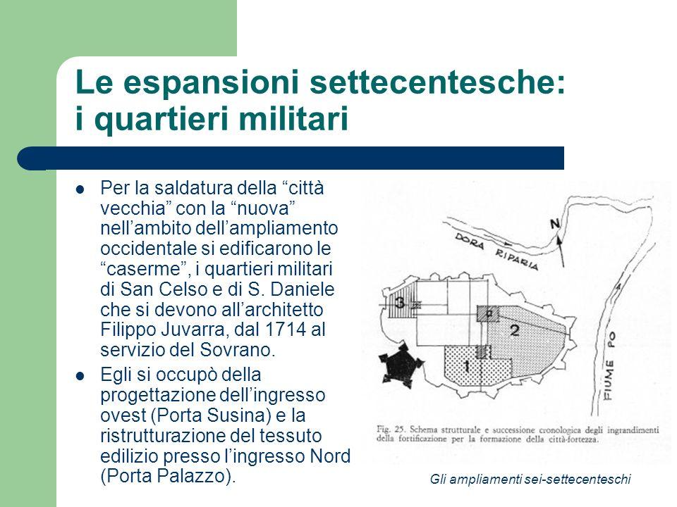 Le espansioni settecentesche: i quartieri militari