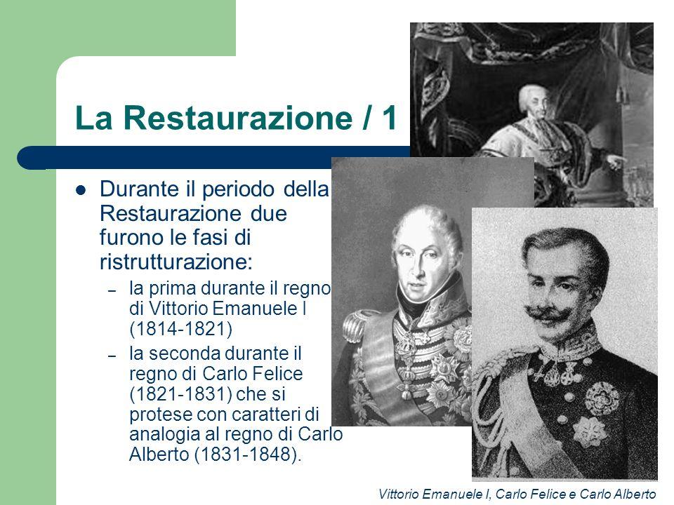 La Restaurazione / 1 Durante il periodo della Restaurazione due furono le fasi di ristrutturazione: