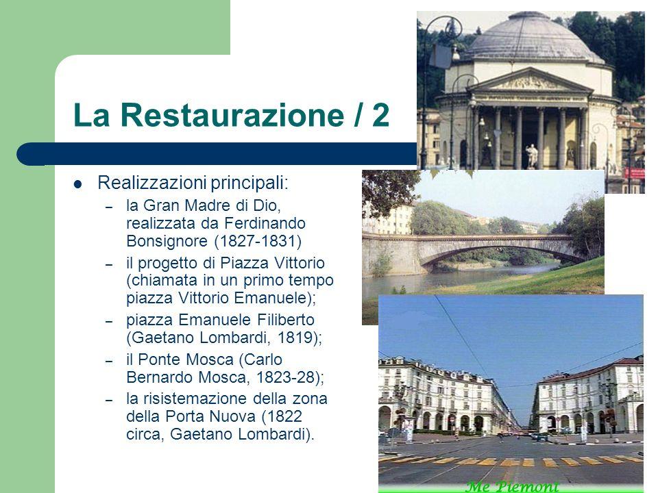 La Restaurazione / 2 Realizzazioni principali: