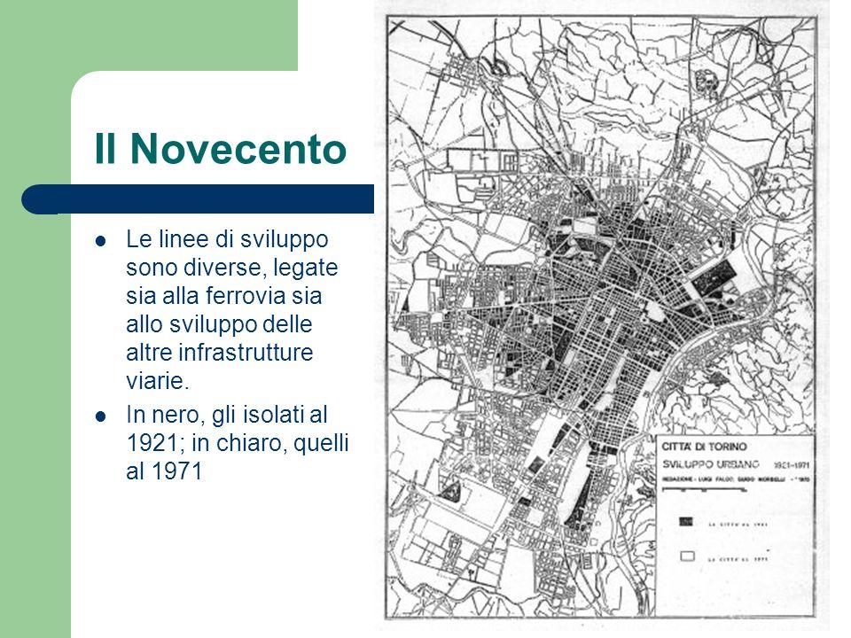 Il Novecento Le linee di sviluppo sono diverse, legate sia alla ferrovia sia allo sviluppo delle altre infrastrutture viarie.