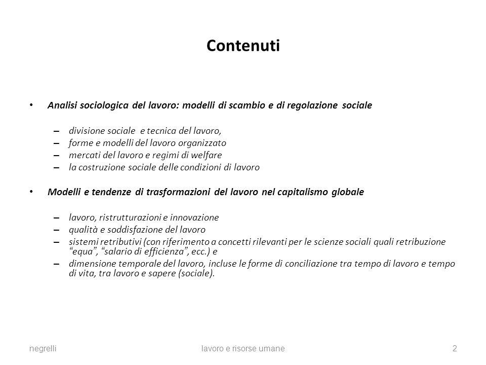 Contenuti Analisi sociologica del lavoro: modelli di scambio e di regolazione sociale. divisione sociale e tecnica del lavoro,