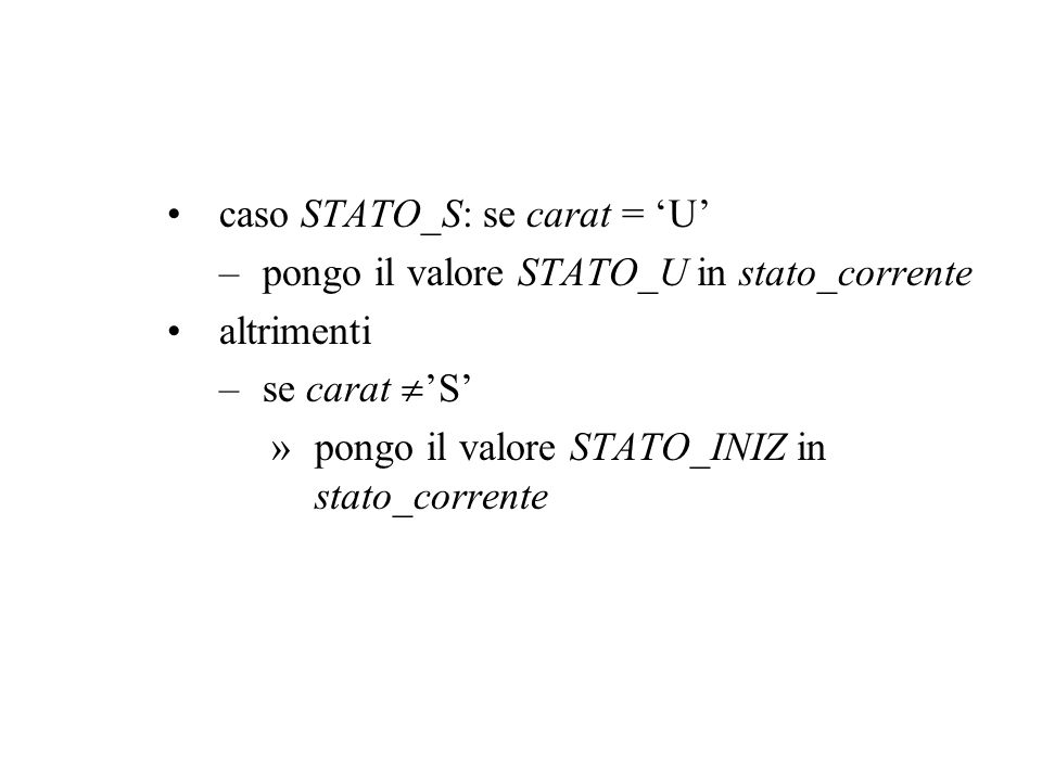 caso STATO_S: se carat = 'U'
