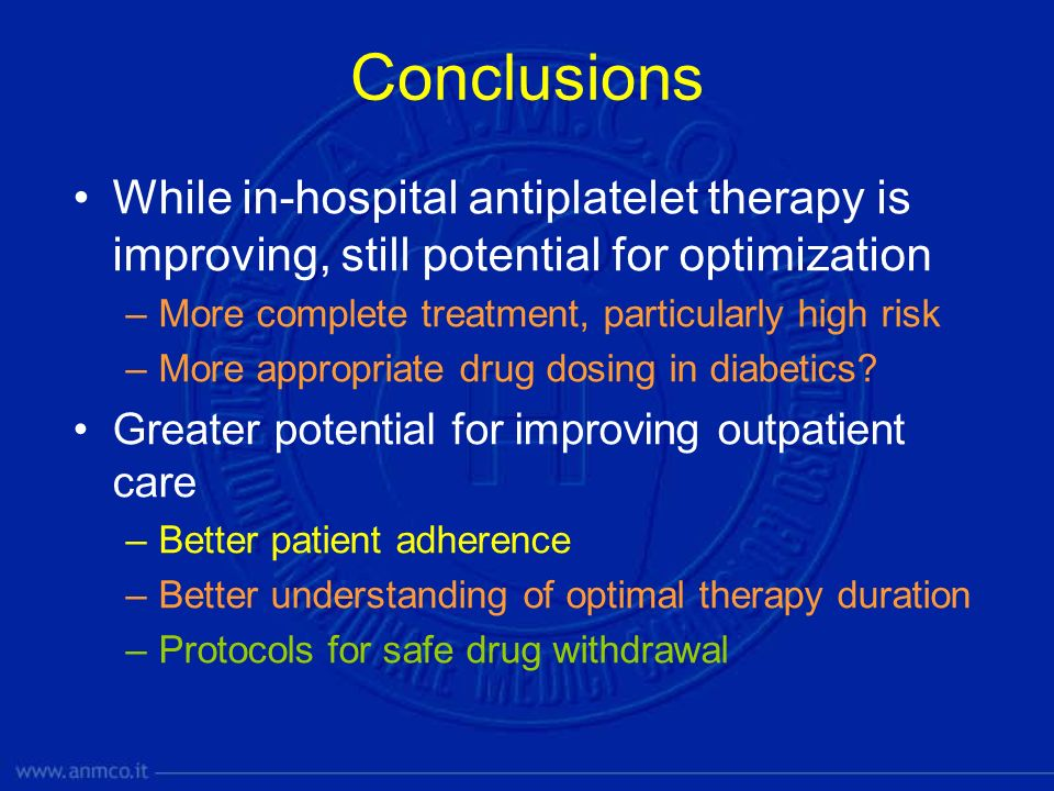 Conclusions While in-hospital antiplatelet therapy is improving, still potential for optimization. More complete treatment, particularly high risk.