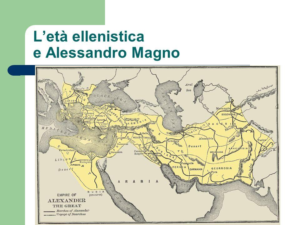 L'età ellenistica e Alessandro Magno