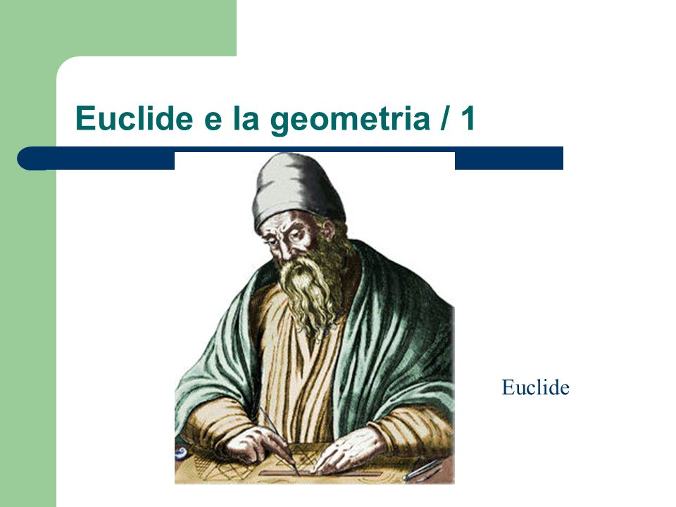 Euclide e la geometria / 1