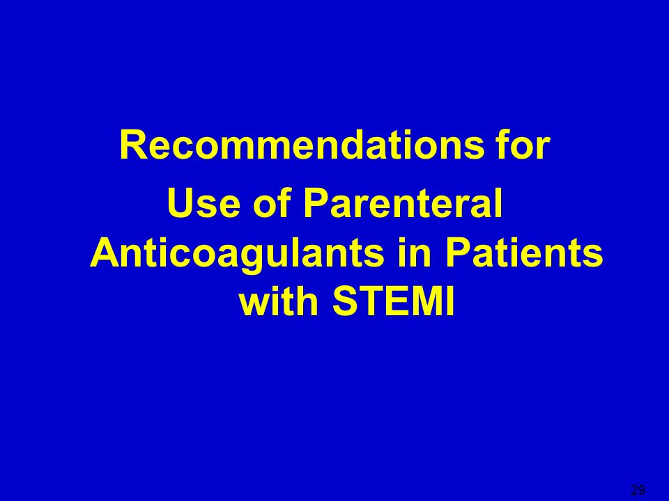 Use of Parenteral Anticoagulants in Patients with STEMI