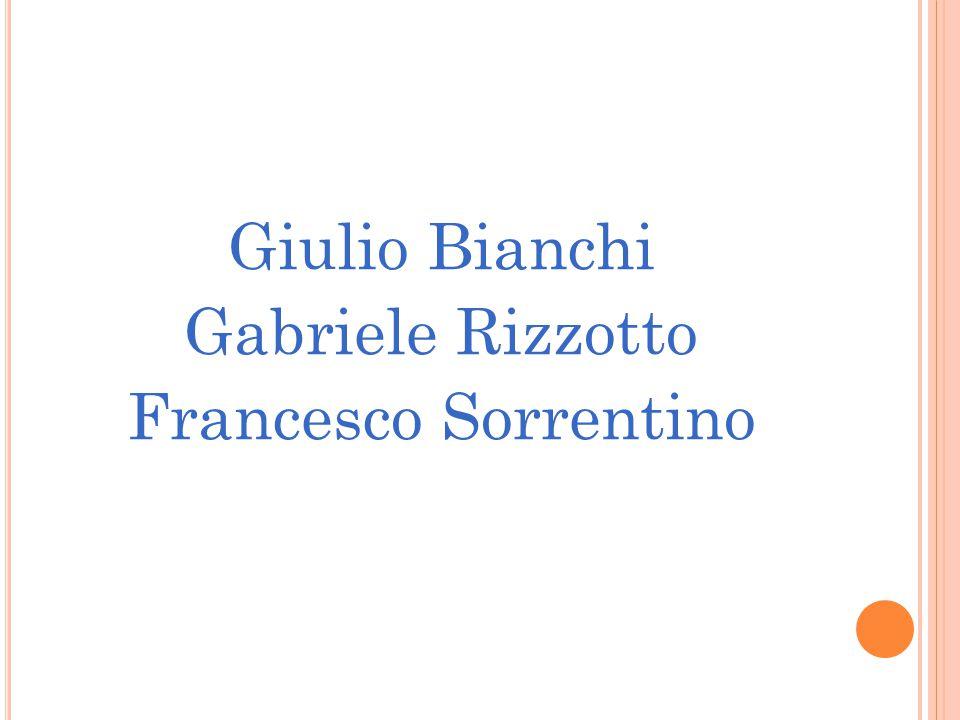 Giulio Bianchi Gabriele Rizzotto Francesco Sorrentino