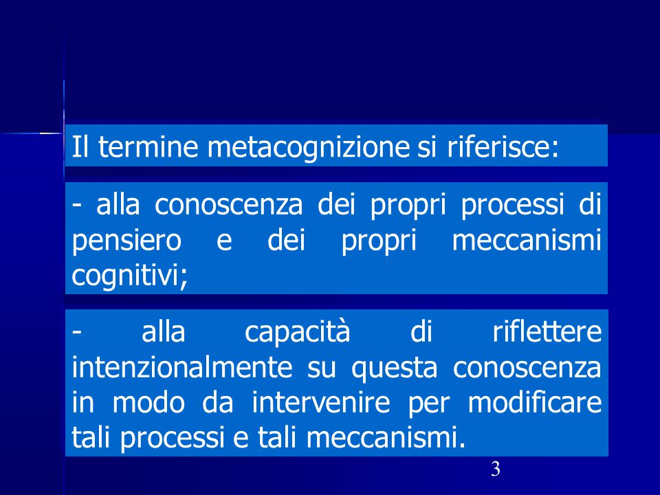 Il termine metacognizione si riferisce: