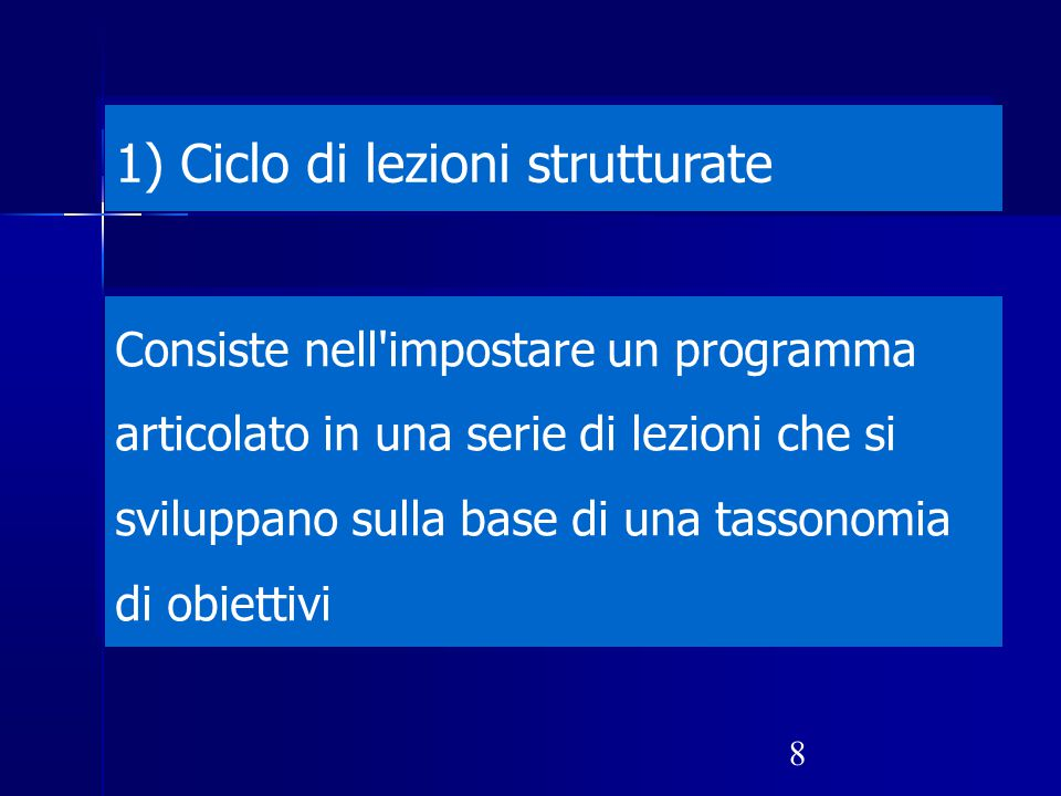 1) Ciclo di lezioni strutturate