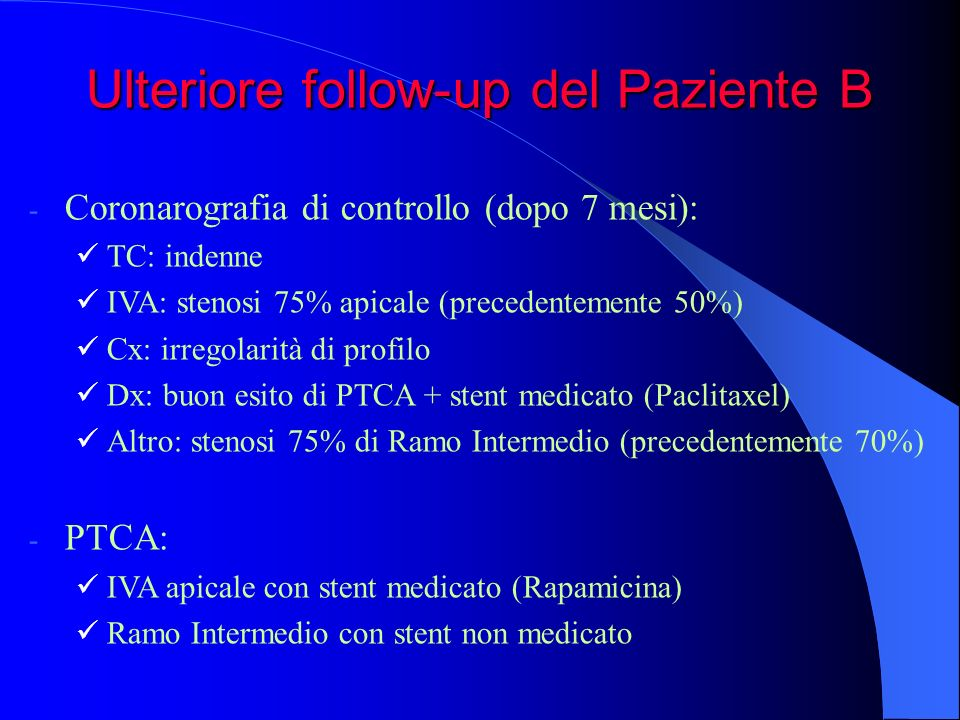 Ulteriore follow-up del Paziente B