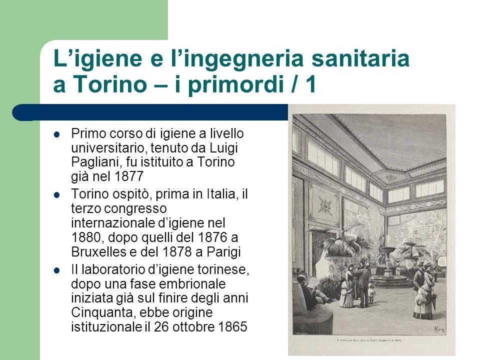 L'igiene e l'ingegneria sanitaria a Torino – i primordi / 1