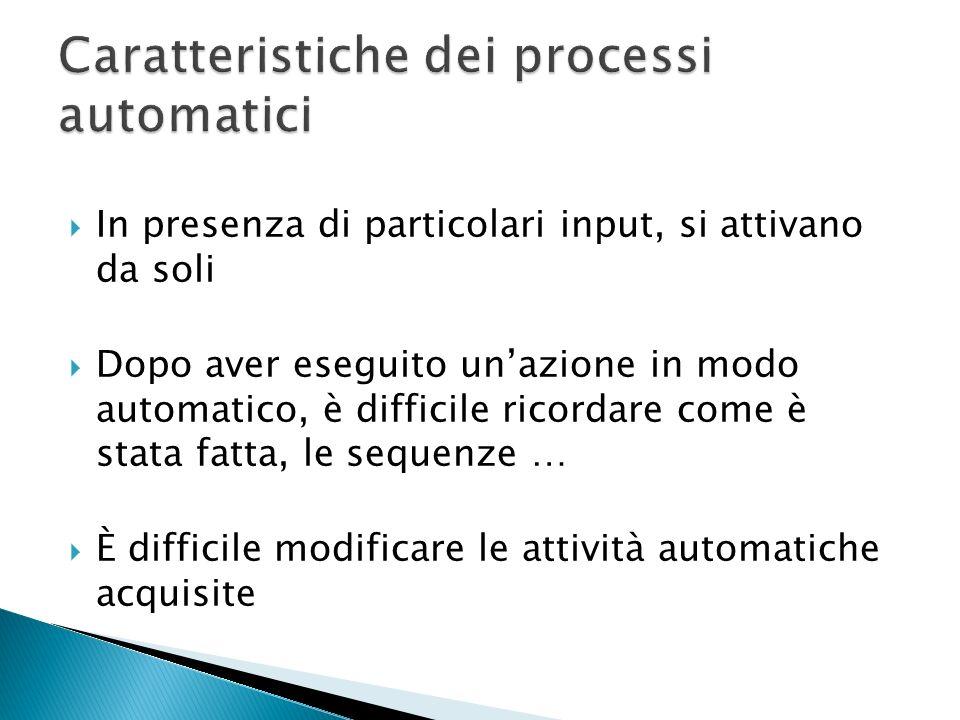 Caratteristiche dei processi automatici