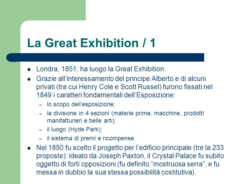 La Great Exhibition / 1 Londra, 1851: ha luogo la Great Exhibition.