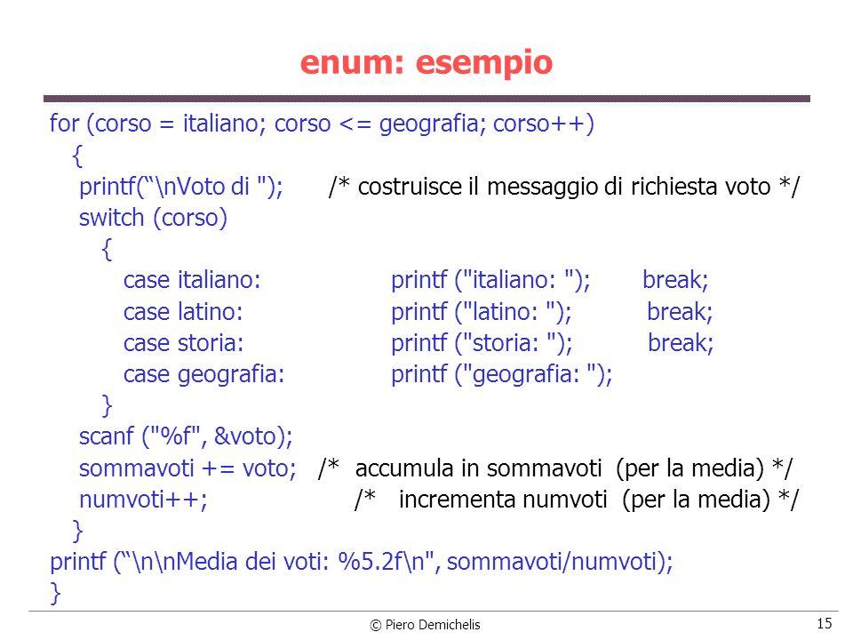 enum: esempio for (corso = italiano; corso <= geografia; corso++) {