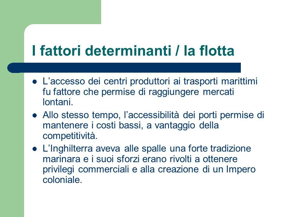 I fattori determinanti / la flotta