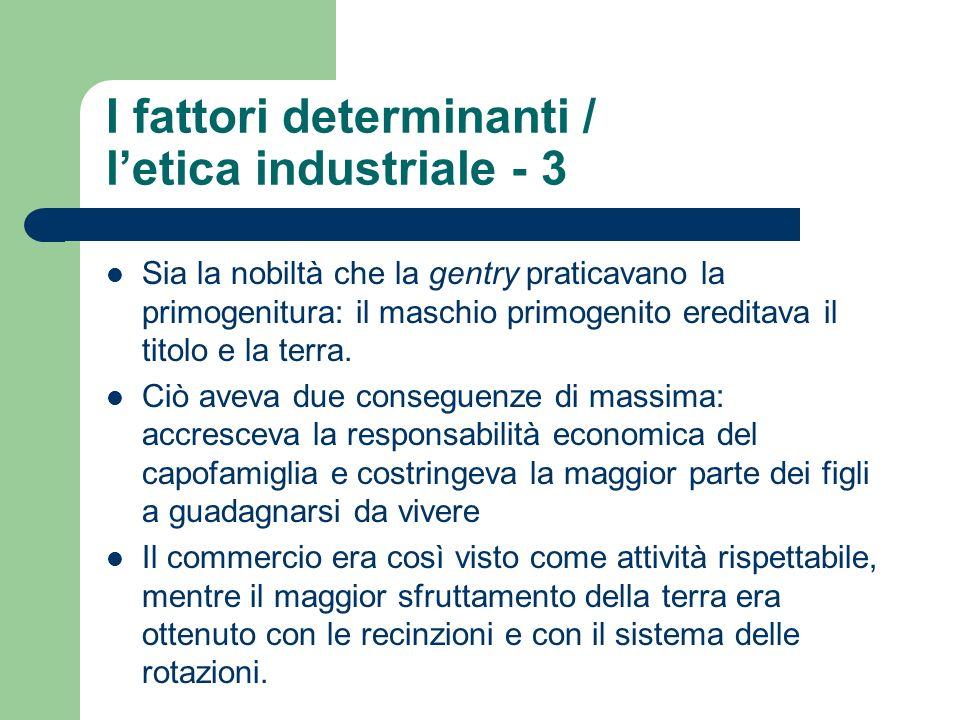 I fattori determinanti / l'etica industriale - 3