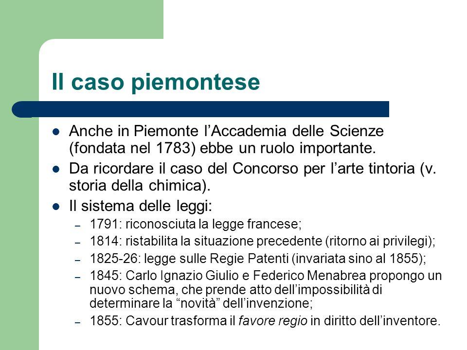 Il caso piemontese Anche in Piemonte l'Accademia delle Scienze (fondata nel 1783) ebbe un ruolo importante.