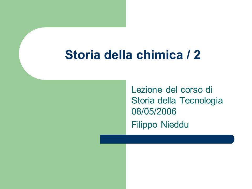 Lezione del corso di Storia della Tecnologia 08/05/2006 Filippo Nieddu