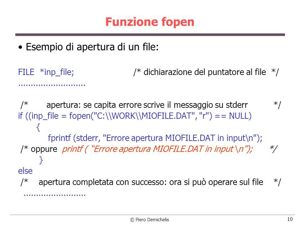 Funzione fopen Esempio di apertura di un file: