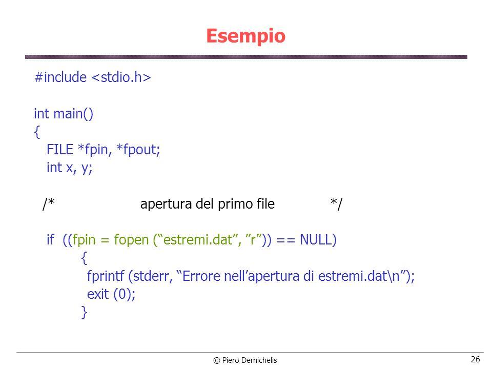 Esempio #include <stdio.h> int main() { FILE *fpin, *fpout;