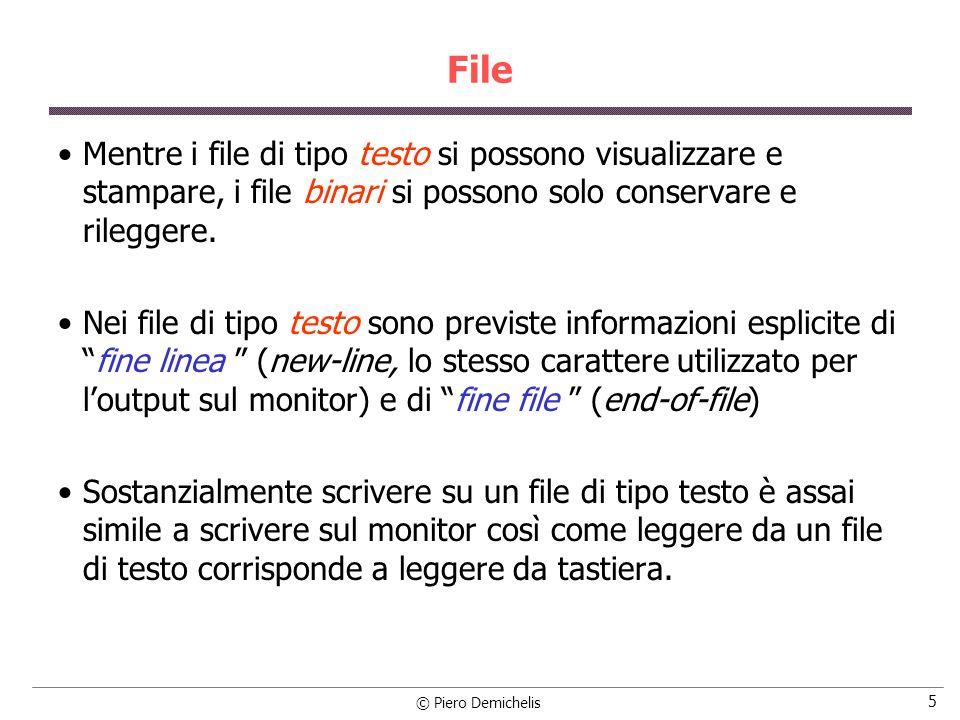 File Mentre i file di tipo testo si possono visualizzare e stampare, i file binari si possono solo conservare e rileggere.
