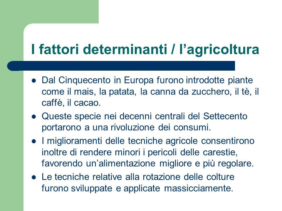 I fattori determinanti / l'agricoltura