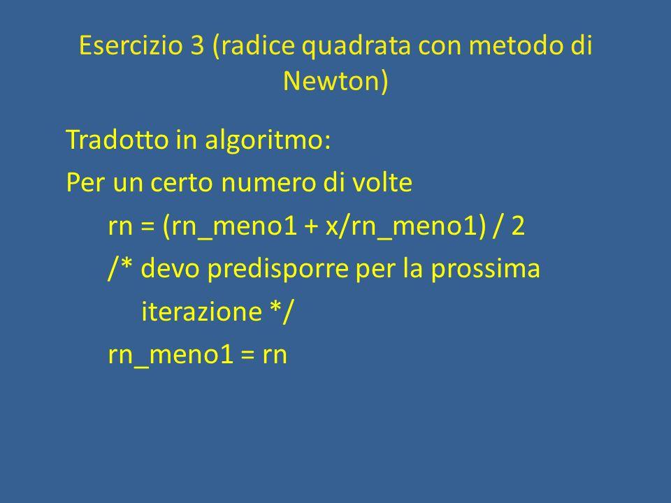 Esercizio 3 (radice quadrata con metodo di Newton)