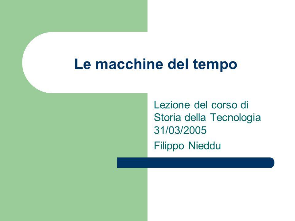 Lezione del corso di Storia della Tecnologia 31/03/2005 Filippo Nieddu