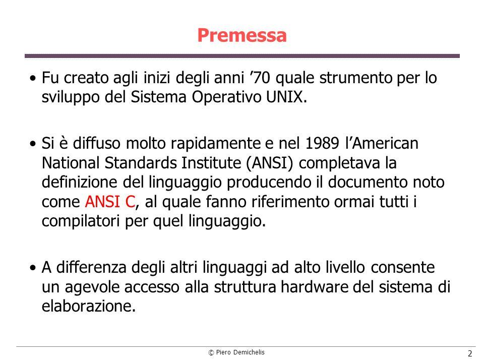 Premessa Fu creato agli inizi degli anni '70 quale strumento per lo sviluppo del Sistema Operativo UNIX.